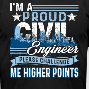 A PROUD CIVIL ENGINEER SHIRT - Men's T-Shirt by American Apparel