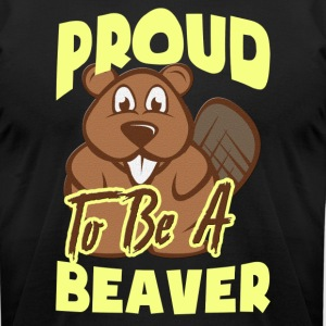 PROUD TO BE A BEAVER SHIRT - Men's T-Shirt by American Apparel