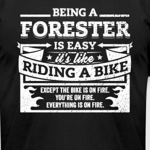 Forester Shirt: Being A Forester Is Easy - Men's T-Shirt by American Apparel