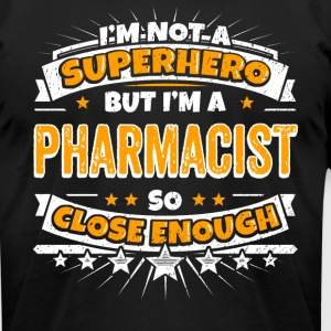 Not A Superhero But A Pharmacist - Men's T-Shirt by American Apparel