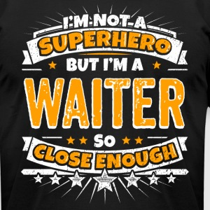 Not A Superhero But A Waiter - Men's T-Shirt by American Apparel