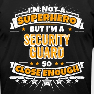 Not A Superhero But A Security Guard - Men's T-Shirt by American Apparel