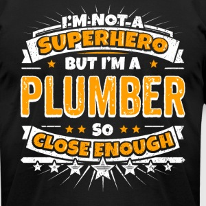 Not A Superhero But A Plumber. Close Enough. - Men's T-Shirt by American Apparel