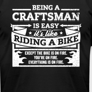 Craftsman Shirt: Being A Craftsman Is Easy - Men's T-Shirt by American Apparel