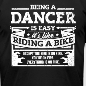 Dancer Shirt: Being A Dancer Is Easy - Men's T-Shirt by American Apparel