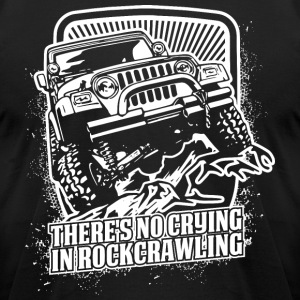 There's No Crying in Rockcrawling - Men's T-Shirt by American Apparel