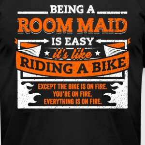 Room Maid Shirt: Being A Room Maid Is Easy - Men's T-Shirt by American Apparel
