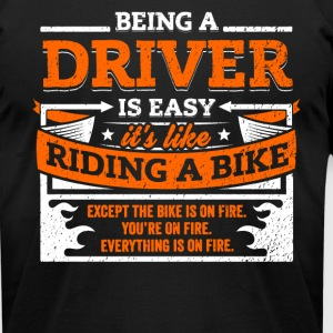 Driver Shirt: Being A Driver Is Easy - Men's T-Shirt by American Apparel