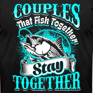 Couples that Fish Together Fishing - Men's T-Shirt by American Apparel