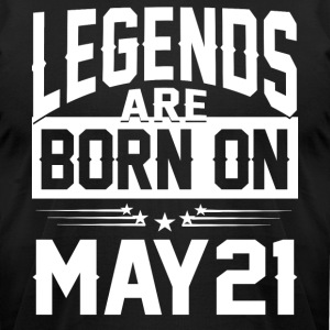 Legends are born on May 21 - Men's T-Shirt by American Apparel