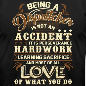 Being A Dispatcher T Shirt - Men's T-Shirt by American Apparel