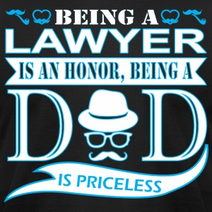 Being Lawyer Is Honor Being Dad Priceless - Men's T-Shirt by American Apparel