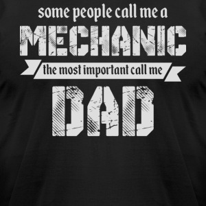 The Most Important Call Me Dad T Shirt - Men's T-Shirt by American Apparel
