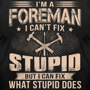 I'm A Foreman T Shirt - Men's T-Shirt by American Apparel