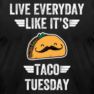 Live everyday like it's taco tuesday - Men's T-Shirt by American Apparel