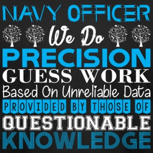 Navy Officer Do Precision Work Unreliable Data - Men's T-Shirt by American Apparel