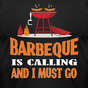 Barbeque Is Calling And I Must Go T Shirt - Men's T-Shirt by American Apparel