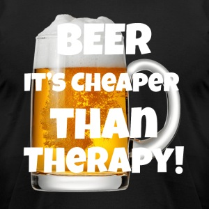 Beer Cheaper Than Therapy! - Men's T-Shirt by American Apparel