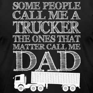 Trucker Dad T Shirt - Men's T-Shirt by American Apparel