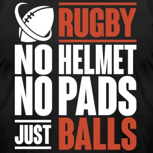 Rugby No Helmet No Pads Just Balls T Shirt - Men's T-Shirt by American Apparel