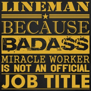 Lineman Because Miracle Worker Not Job Title - Men's T-Shirt by American Apparel