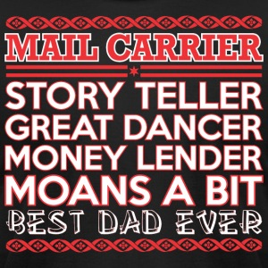 Mail Carrier Story Teller Dancer Best Dad Ever - Men's T-Shirt by American Apparel
