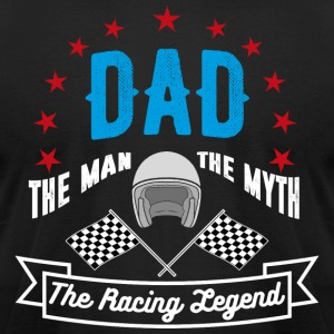 Dad The Racing Legend - Men's T-Shirt by American Apparel