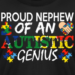 Proud Nephew Of An Autistic Genius Awareness - Men's T-Shirt by American Apparel