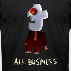 All Business! - Men's T-Shirt by American Apparel