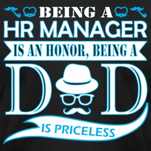 Being HR Manager Is Honor Being Dad Priceless - Men's T-Shirt by American Apparel