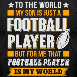 My Son Is Just A Football Player T Shirt - Men's T-Shirt by American Apparel