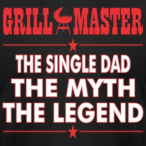 Grillmaster The Single Dad The Myth The Legend BBQ - Men's T-Shirt by American Apparel