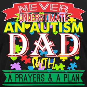 Never Underestimate Autism Dad With Prayer & Plan - Men's T-Shirt by American Apparel
