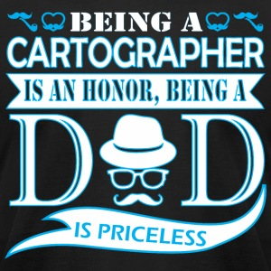 Being Cartographer Is Honor Being Dad Priceless - Men's T-Shirt by American Apparel