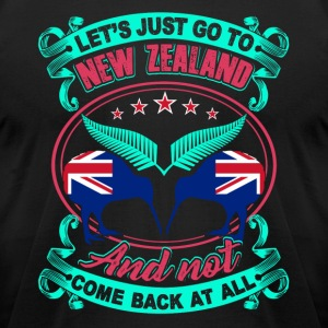 LET'S JUST GO TO NEW ZEALAND SHIRT - Men's T-Shirt by American Apparel