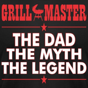 Grillmaster The Dad The Myth The Legend BBQ - Men's T-Shirt by American Apparel
