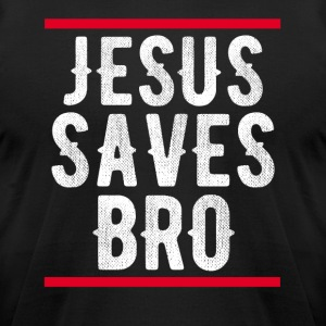 Jesus Saves Bro TShirt - Men's T-Shirt by American Apparel