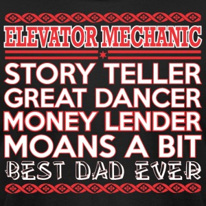 Elevator Mechanic Story Teler Dancer Best Dad Ever - Men's T-Shirt by American Apparel