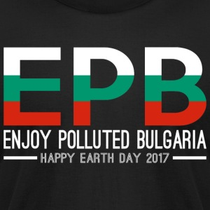 EPB Enjoy Polluted Bulgaria Happy Earth Day 2017 - Men's T-Shirt by American Apparel