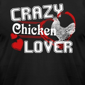 Chicken Lover T shirt - Men's T-Shirt by American Apparel