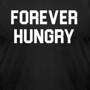 Forever hungry - Men's T-Shirt by American Apparel