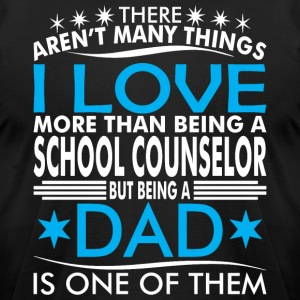 There Arent Many Things Love Being Counselor Dad - Men's T-Shirt by American Apparel