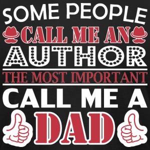 Some People Author Most Important Dad - Men's T-Shirt by American Apparel