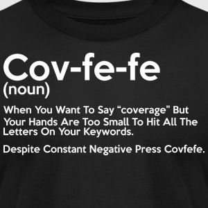 Covfefe Noun Meaning - Men's T-Shirt by American Apparel
