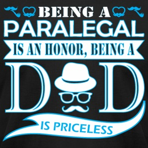 Being Paralegal Is Honor Being Dad Priceless - Men's T-Shirt by American Apparel