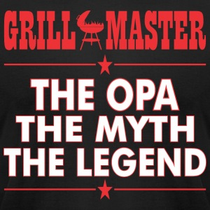 Grillmaster The Opa The Myth The Legend BBQ - Men's T-Shirt by American Apparel