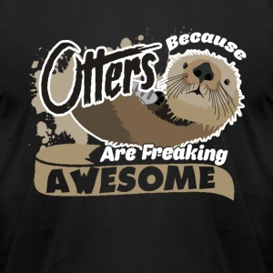 Otters Are Freaking Awesome Shirt - Men's T-Shirt by American Apparel
