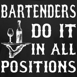 Bartenders Do It In All Positions - Men's T-Shirt by American Apparel