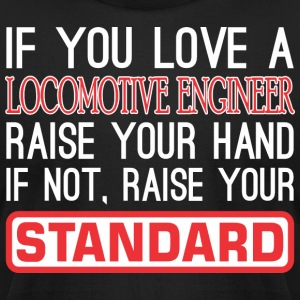 If You Love Locomotive Raise Hand Raise Standard - Men's T-Shirt by American Apparel