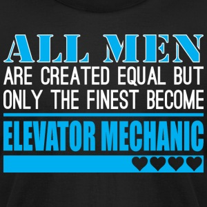 All Men Created Equal Finest Elevator Mechanic - Men's T-Shirt by American Apparel